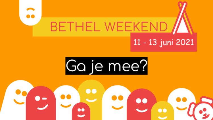 Bethel weekend 2021 Kom je ook?